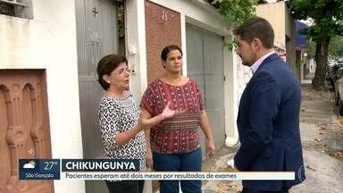 Pacientes esperam até dois meses por resultados de exames de Chikungunya - Mais de quatro mil casos foram registrados este ano no Estado
