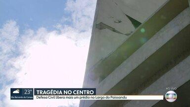 Defesa Civil libera mais um prédio que estava interditado no Largo do Paissandu - Prédios foram interditados depois da tragédia por risco de desabamento.