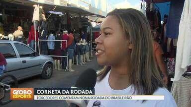 Corneta da rodada - Torcedores do Distrito Federal comentam a 9ª rodada do Brasileirão