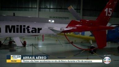 Bauru recebe mais uma edição do Arraiá Aéreo - Tem exposição de aeronaves e muita diversão com a apresentação de pilotos que vão dar um show de manobras. É a quinta edição do evento.