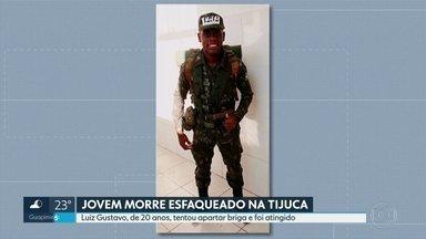 DH investiga morte de jovem em briga na Tijuca - Luiz Gustavo, de 20 anos, foi esfaqueado no pescoço e morreu na hora.