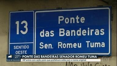 MP entra com ação para que prefeitura volte com nome original da Ponte das Bandeiras - Atualmente a via se chama Ponte das Bandeiras Senador Romeu Tuma.