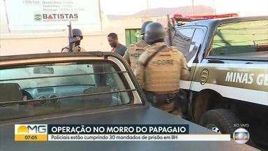 Operação contra o tráfico cumpre 30 mandados de prisão em BH - Cerca de 100 policiais estão no Morro do Papagaio.