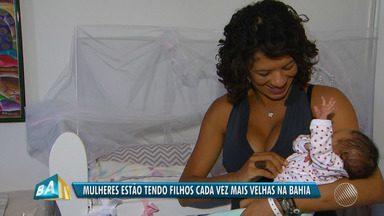 Mulheres estão tendo filhos cada vez mais velhas na Bahia, aponta IBGE - A pesquisa apontou também que aumentou a quantidade de mulheres que não preferem ter filhos.