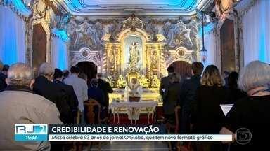 Missa celebra 93 anos do jornal O Globo - Jornal está com novo formato gráfico e maior espaço para análises dos fatos