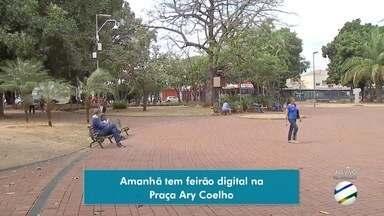 Praça Ary Coelho vai receber Feirão Digital neste sábado - População poderá comprar conversor, cabos e antena, por um preço menor.