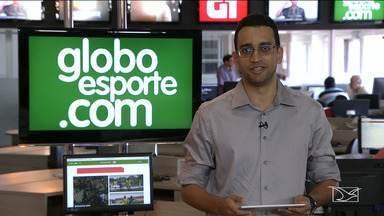 Confira os destaques do GloboEsporte.com - GloboEsporte.com mostra a preparação do Sampaio e a movimentação do Imperatriz para 2019