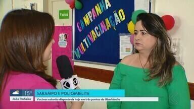 Postos de vacinação são ampliados no dia do aniversário de Uberlândia - Campanha de vacina contra poliomielite e sarampo é reforçada nesta sexta-feira (31), feriado no município.