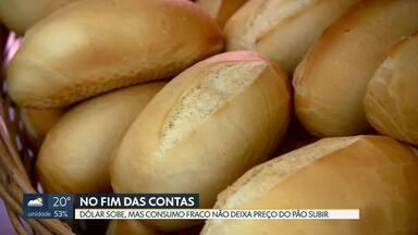Dólar sobe, mas consumo fraco não deixa preço do pão subir - Na coluna No Fim das Contas, a jornalista de economia Mônica Carvalho explica o que pesa na balança na hora dos empresários fazerem um reajuste de preços.