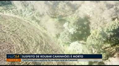 Suspeito de roubar caminhões em Cascavel é morto em confronto com a PM - Segundo a polícia, o confronto teria sido em Saltinho, na área rural de Cascavel.