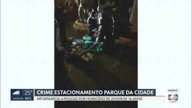 Quatro pessoas são denunciadas por homicídio triplamente qualificado - Elas estão envolvidas na morte do adolescente Victor Martins, de 16 anos. O crime foi em maio no Parque da Cidade.