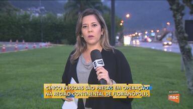 Operação prende cinco pessoas na região continental de Florianópolis - Operação prende cinco pessoas na região continental de Florianópolis