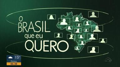 Envie um vídeo e participe do quadro 'O Brasil que eu Quero' - Veja como participar.