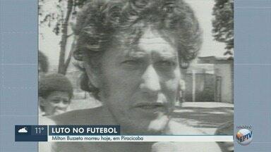 Ex-técnico e jogador de futebol Milton Buzzeto morre aos 80 anos em Piracicaba - Nascido na cidade, ele jogou pelo Palmeiras e atuou como treinador do Guarani, União Barbarense e XV de Piracicaba.