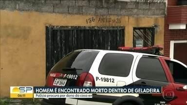 Homem é encontrado morto em freezer na Zona Norte de SP - Dono da casa não foi encontrado.
