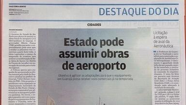 Governo do Estado pode assumir obras do aeroporto de Guarujá - Ideia é que os trabalhos sejam feitos o mais rápido possível, para que o aeroporto possa receber os primeiros voos comerciais na próxima temporada.