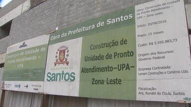 Unidades de Pronto Atendimento estão com obras paradas em Santos - UPAs da Zona Leste e Zona Noroeste ainda não foram entregues.