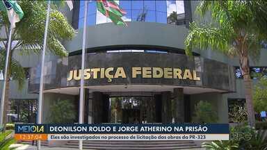 Deonilson Roldo e o empresário Jorge Atherino seguem presos - A decisão foi publicada nesta segunda-feira.