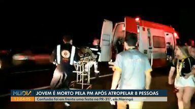 Jovem é morto pela Polícia Militar após atropelar oito pessoas em Maringá - Confusão foi em frente a uma festa, na PR-317.