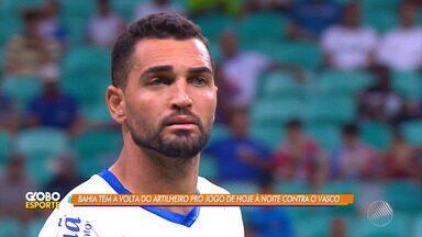 Bahia: atacante Gilberto volta a campo nesta segunda-feira (24), em jogo contra o Vasco - Times se enfrentam às 20h30, no Rio de Janeiro.
