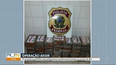 Polícia Federal faz operação contra tráfico internacional de drogas - 19 mandados de prisão, 11 foram cumpridos. Droga ia pra Europa em containeres de navios