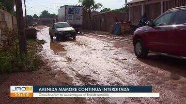 Avenida Mamoré continua interditada - Obras deveriam ter sido entregues no final de setembro.