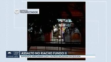 Loja de ferragens é assaltada no Riacho Fundo II - Bandidos de carro arrombaram a loja, depois, outro grupo saqueou o restante. Prejuízo da dona foi de R$ 7 mil