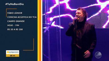Confira as opções da Agenda Cultural para este fim de semana - Entre os destaques tem o show de Fabio Júnior na Concha Acústica do TCA.