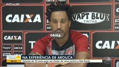 Vitória: Arouca espera nova chance em jogo contra o São Paulo - Veja os destaques do rubro negro baiano.