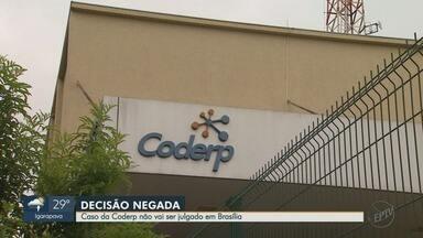 STJ nega pedido de ex-secretário para que caso da Coderp seja julgado em Brasília - Ângelo Invernizzi tentou desqualificar o trabalho dos promotores de Justiça.