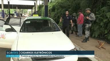 Polícia apreende cigarros eletrônicos na fronteira - Apreensão foi na tarde desta quinta feira.