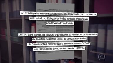 Projeto de lei busca dar fim a delegacia de combate à corrupção pública em Pernambuco - Ideia é extinguir duas delegacias para criar Departamento de Repressão ao Crime Organizado.