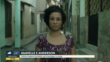 A Polícia Federal vai participar das investigações do caso Marielle - O inquérito vai apurar a denúncia de que uma organização criminosa estaria atrapalhando a investigação da morte da vereadora Marielle Franco e do motorista Anderson Gomes.