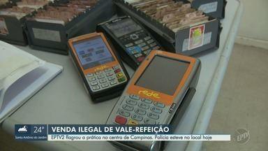 Equipe da EPTV flagra venda ilegal de cartões de vale refeição e alimentação em Campinas - A troca dos benefícios por dinheiro é crime.