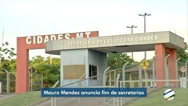 Mauro Mendes anuncia a extinção de nove secretarias - Mauro Mendes anuncia a extinção de nove secretarias.
