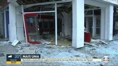 Bandidos explodem agência bancária na Tijuca - A explosão foi na madrugada desta terça-feira (13). Moradores da localidade relataram que pelo menos 9 bandidos explodiram a agência bancária. A polícia foi acionada, mas não conseguiu prender ninguém.