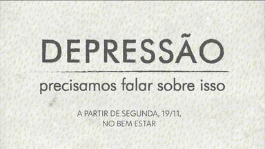 Bem Estar estreia série de reportagens sobre depressão - Reportagens sobre o assunto começam a ser apresentadas nesta segunda-feira (19).