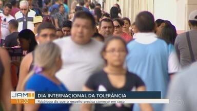 Hoje é dia mundial da tolerância - Psicóloga diz que respeito tem que começar em casa.