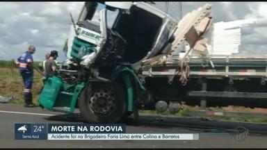 Motorista de caminhão morre em acidente na Rodovia Brigadeiro Faria Lima - Ele bateu na traseira de outro caminhão entre Colina e Barretos.
