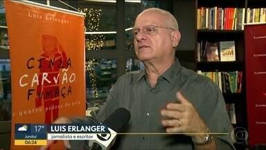 """Luiz Erlanger lança livro em São Paulo - """"Cinza, carvão, fumaça e quatro pedras de gelo"""" é o terceiro livro do jornalista"""