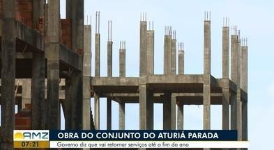 Obra do Conjunto habitacional Aturiá está parada há cinco anos - Governo diz que vai retomar os serviços até o fim do ano.