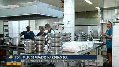 Falta de repasses aos hospitais afeta atendimento no Noroeste e Sul - Em Rio Grande, hospital está com racionamento de comida.