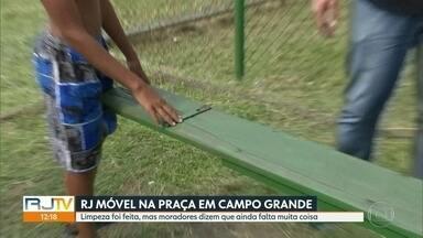 O RJ Móvel, dessa terça-feira foi a Campo Grande - Os moradores pedem a reforma de uma praça, na estrada do Magarça