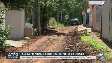 Daerp retira asfalto para obras e causa transtornos a moradores em Bonfim Paulista - Rua no distrito de Ribeirão Preto (SP) se transforma em barro durante as chuvas.