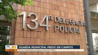 Guarda municipal é preso no RJ por abusar sexualmente de duas adolescentes em 2004 - Assista a seguir.