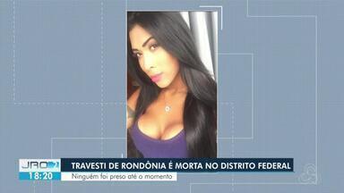 Travesti de Rondônia é morta no DF - Até o momento ninguém foi preso.