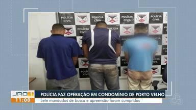 Polícia faz operação em condomínio de Porto Velho - Sete mandados de busca e apreensão foram cumpridos.