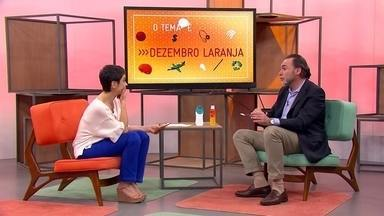 O tema é Dezembro Laranja - veja a entrevista na íntegra - Especialista explica os cuidados que precisamos ter com a nossa pele no verão e como diminuir os riscos de ter câncer de pele.