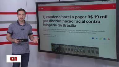 G1 no BDDF: TJ condena hotel por discriminação contra hóspede negra - Veja outros destaques do G1 DF.