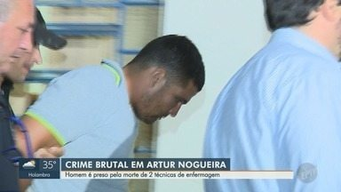 Homem é preso suspeito de matar duas técnicas de enfermagem em Artur Nogueira - Uma das vítimas conhecia o suspeito; rapaz disse que teve surto psicótico.